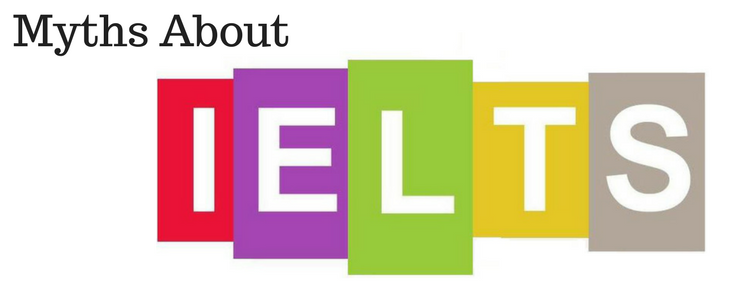 The IELTS Test Mayths You Should Know